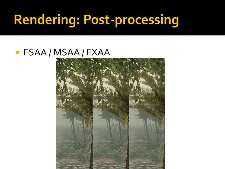  FSAA / MSAA / FXAA