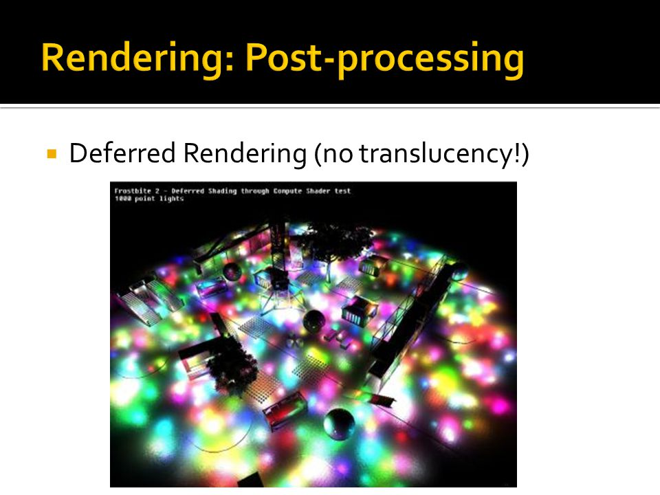  Deferred Rendering (no translucency!)