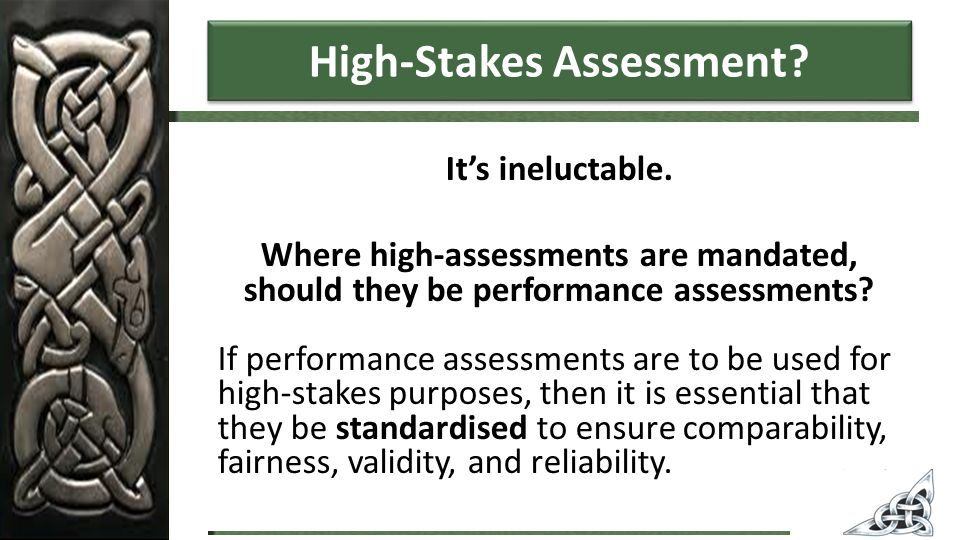 High-Stakes Assessment. It's ineluctable.
