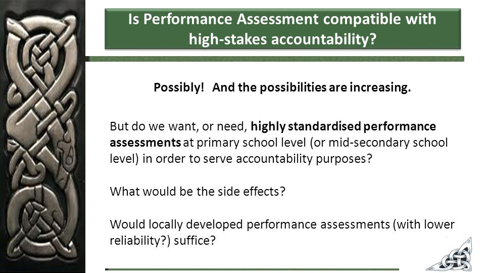 Is Performance Assessment compatible with high-stakes accountability.