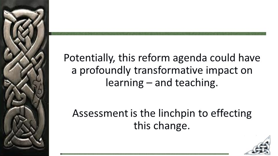 Potentially, this reform agenda could have a profoundly transformative impact on learning – and teaching.