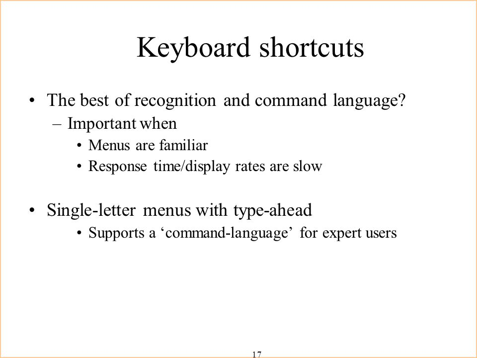 17 Keyboard shortcuts The best of recognition and command language.