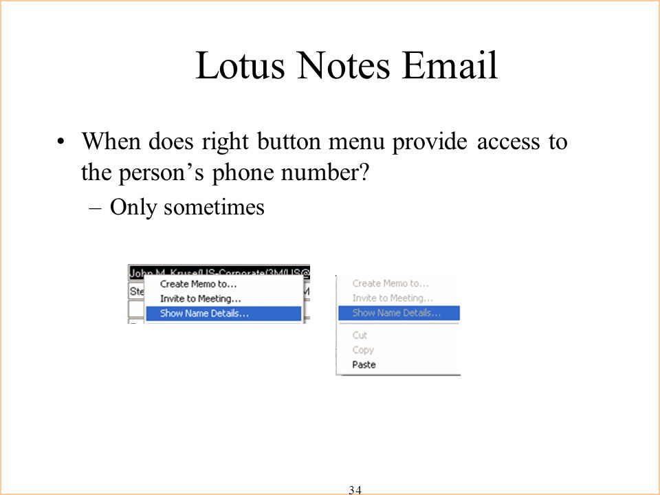 34 Lotus Notes  When does right button menu provide access to the person's phone number.