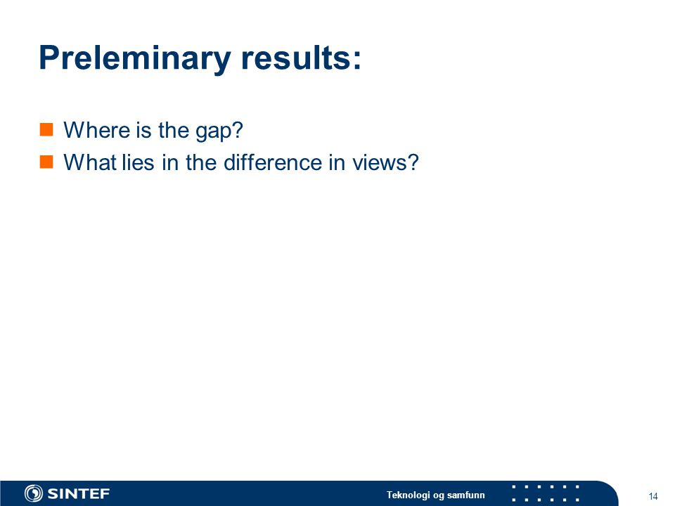 Teknologi og samfunn Preleminary results:  Where is the gap.