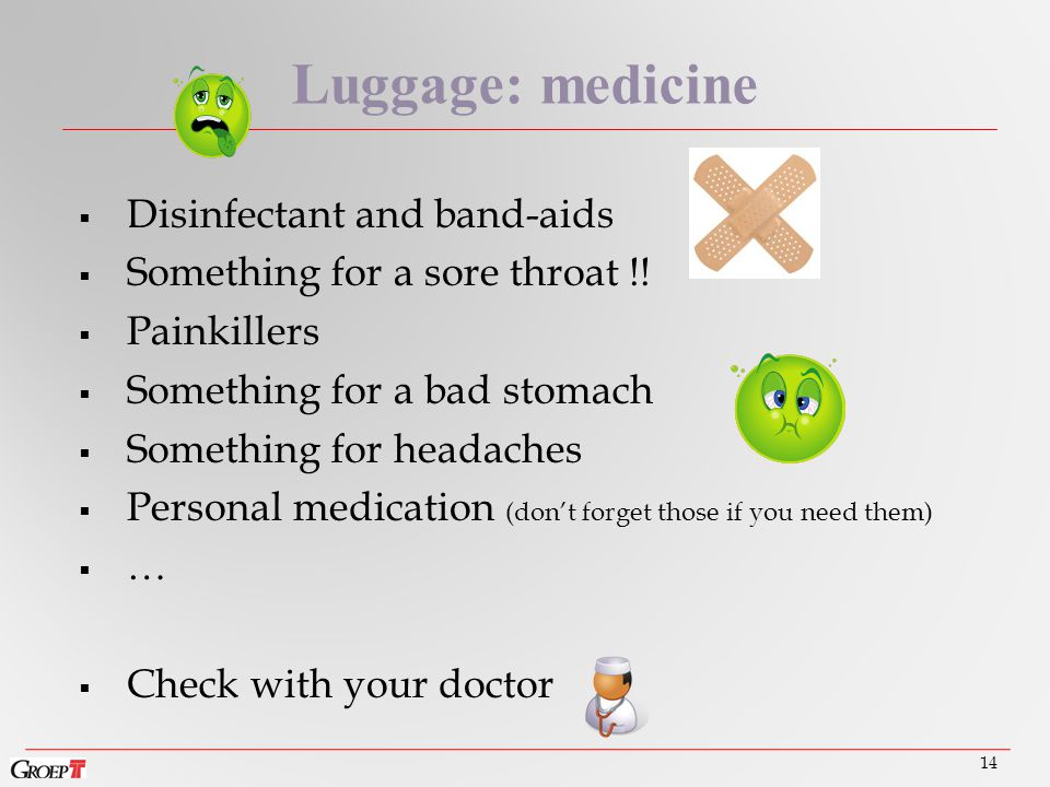  Disinfectant and band-aids  Something for a sore throat !.