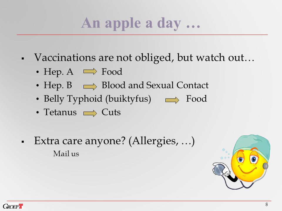  Vaccinations are not obliged, but watch out… Hep.