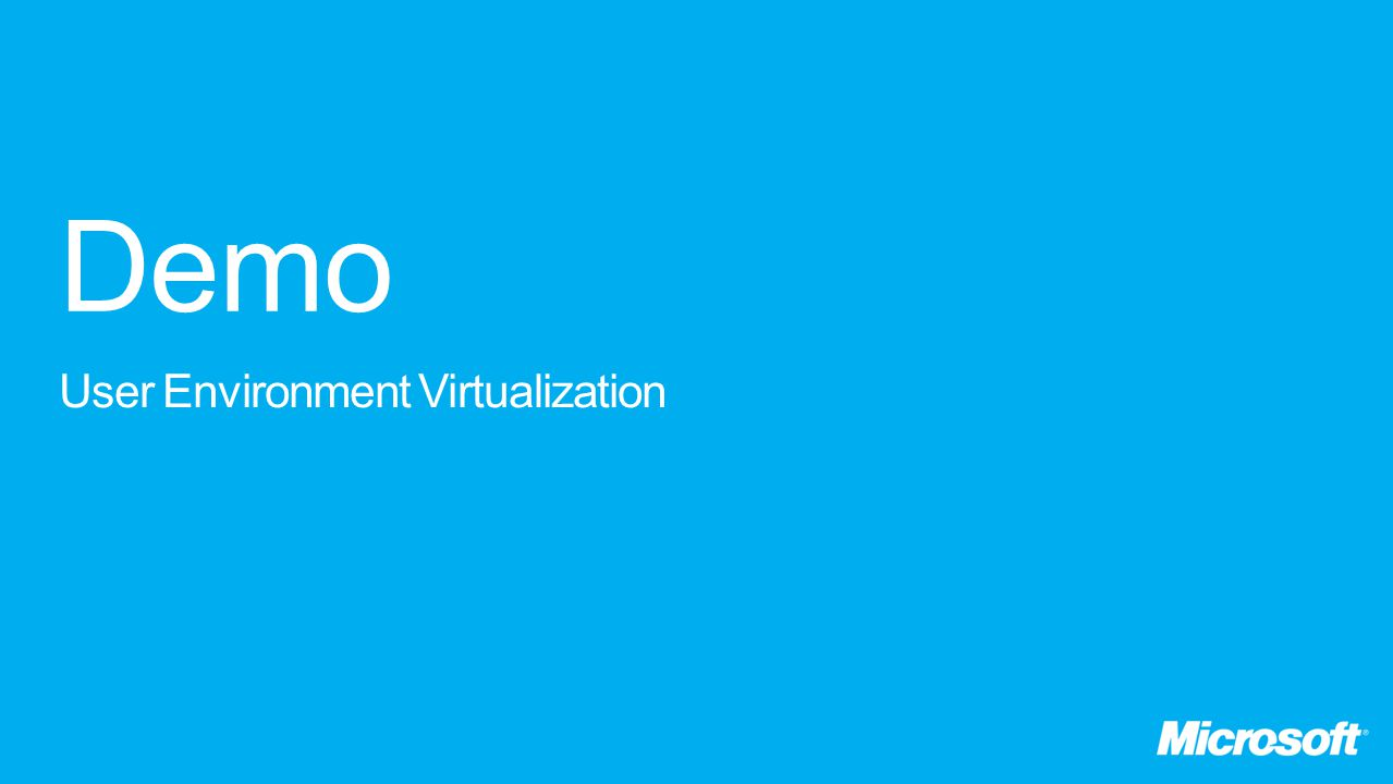 Demo User Environment Virtualization