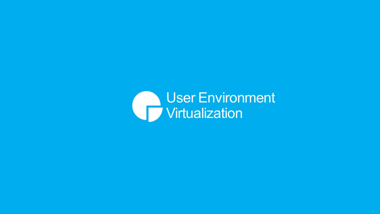 User Environment Virtualization