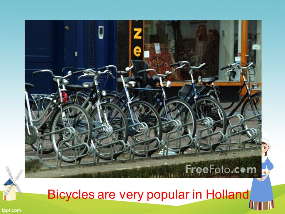 Bicycles are very popular in Holland