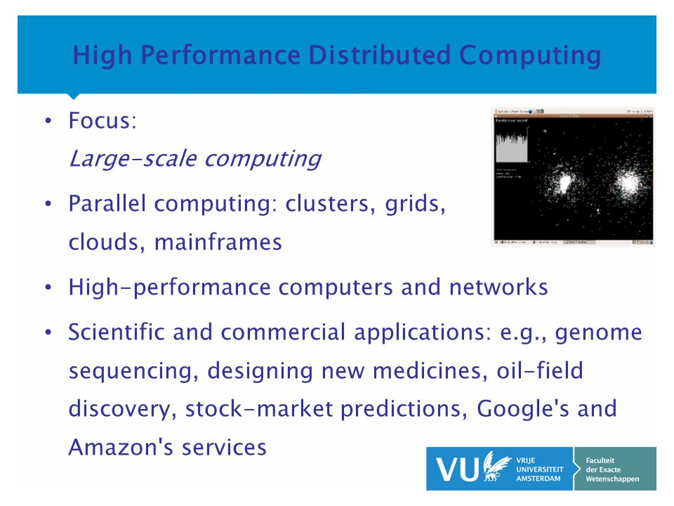 KOP OVER 2 REGELS tekst High Performance Distributed Computing Focus: Large-scale computing Parallel computing: clusters, grids, clouds, mainframes Hi