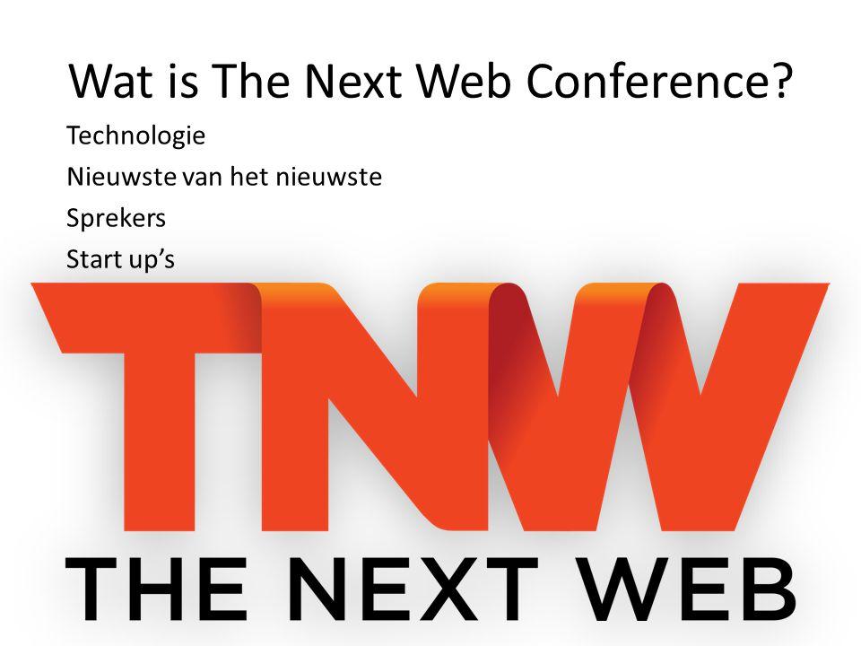 Wat is The Next Web Conference Technologie Nieuwste van het nieuwste Sprekers Start up's