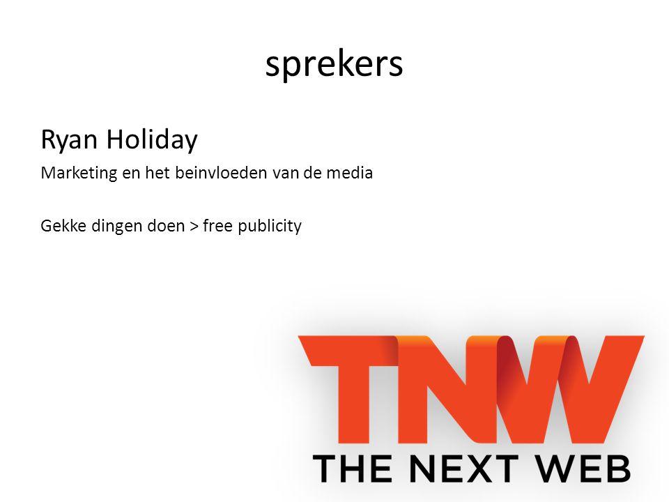 sprekers Ryan Holiday Marketing en het beinvloeden van de media Gekke dingen doen > free publicity
