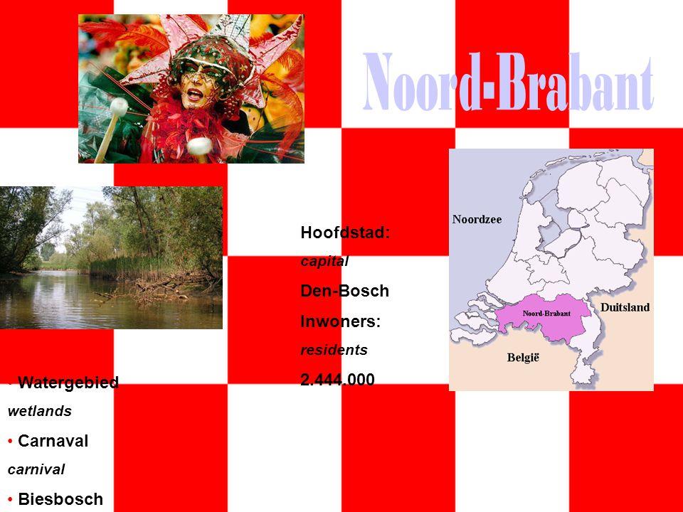 Watergebied wetlands Carnaval carnival Biesbosch Hoofdstad: capital Den-Bosch Inwoners: residents 2.444.000