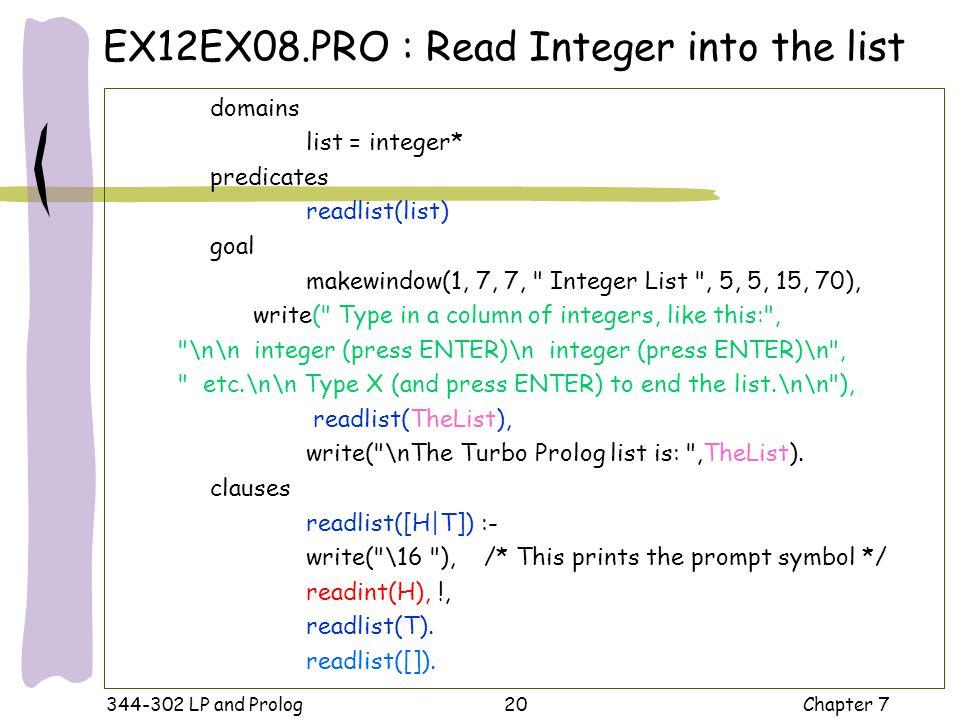344-302 LP and Prolog Chapter 720 domains list = integer* predicates readlist(list) goal makewindow(1, 7, 7,