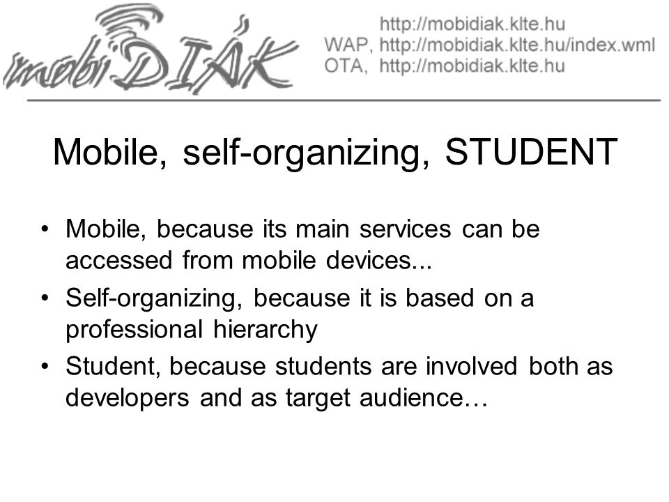 Mobile, self-organizing, STUDENT Mobile, because its main services can be accessed from mobile devices...