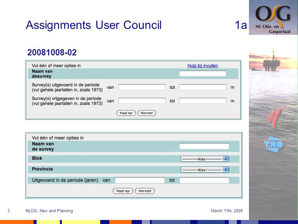 March 11th, 2009NLOG: New and Planning3 Assignments User Council1a 20081008-02