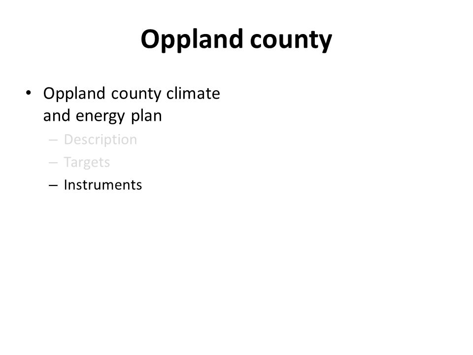 Oppland county climate and energy plan – Description – Targets – Instruments Oppland county