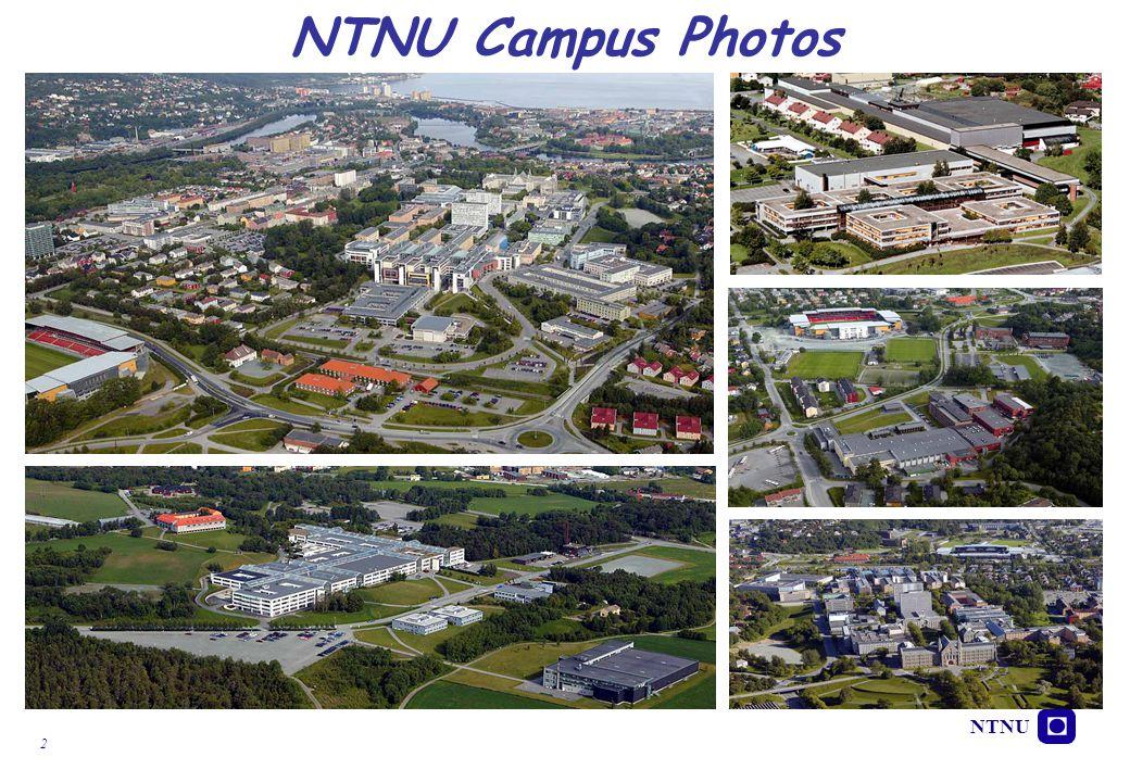 NTNU 2 NTNU, August 2005 NTNU Campus Photos
