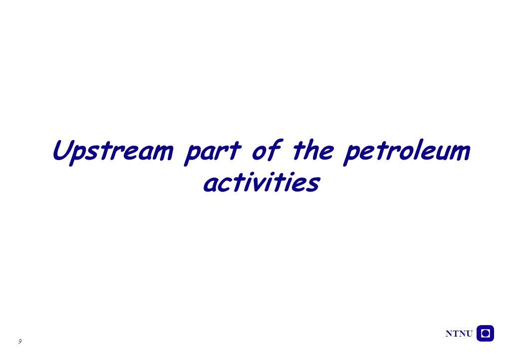 NTNU 9 Upstream part of the petroleum activities
