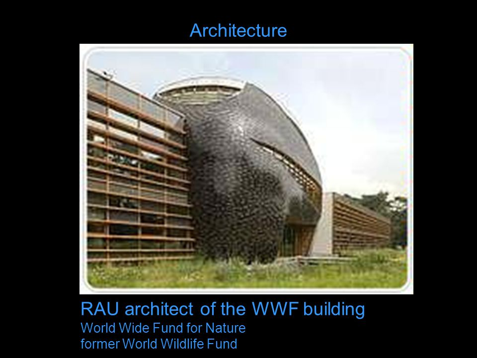 Architecture RAU architect of the WWF building World Wide Fund for Nature former World Wildlife Fund