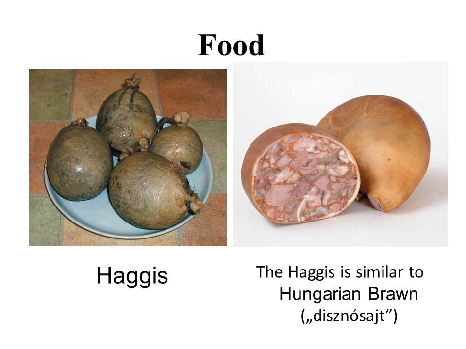 """Food Haggis The Haggis is similar to Hungarian Brawn (""""disznósajt )"""