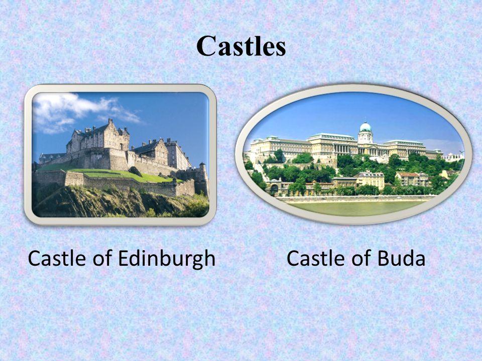 Castles Castle of Edinburgh Castle of Buda
