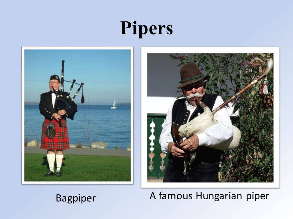 Pipers Bagpiper A famous Hungarian piper
