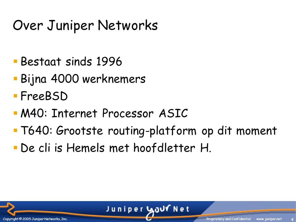 4 Copyright © 2005 Juniper Networks, Inc.
