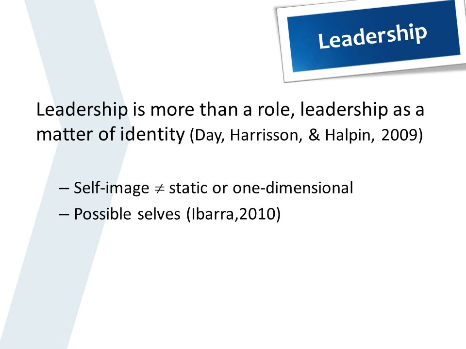 3 leadership identities (Drath 2001 in Day et al., 2009) « personal dominance « influence « relational dialogue