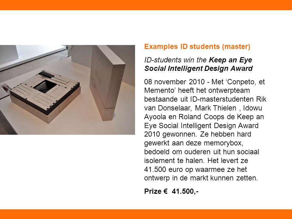 Examples ID students (master) ID-students win the Keep an Eye Social Intelligent Design Award 08 november 2010 - Met 'Conpeto, et Memento' heeft het o