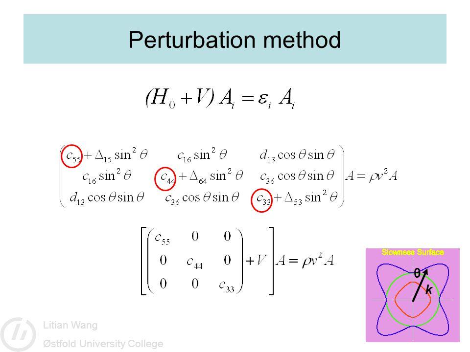 Litian Wang Østfold University College Perturbation method θ k