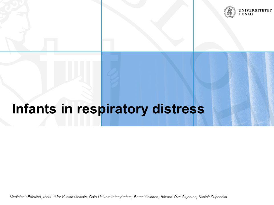 Medisinsk Fakultet, Institutt for Klinisk Medisin, Oslo Universitetssykehus, Barneklinikken, Håvard Ove Skjerven, Klinisk Stipendiat Infants in respiratory distress