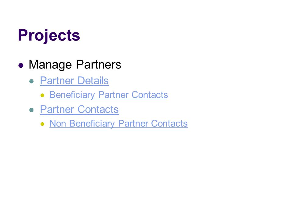 Projects Manage Partners Partner Details Beneficiary Partner Contacts Partner Contacts Non Beneficiary Partner Contacts