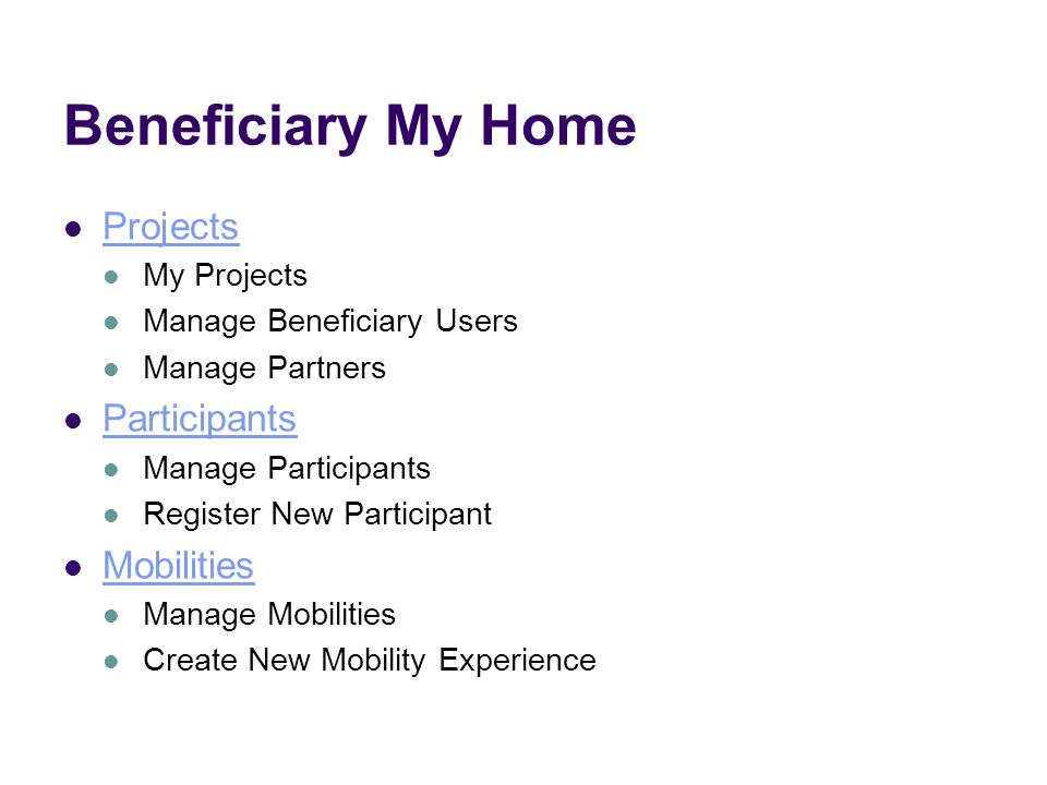 Beneficiary My Home Projects My Projects Manage Beneficiary Users Manage Partners Participants Manage Participants Register New Participant Mobilities Manage Mobilities Create New Mobility Experience