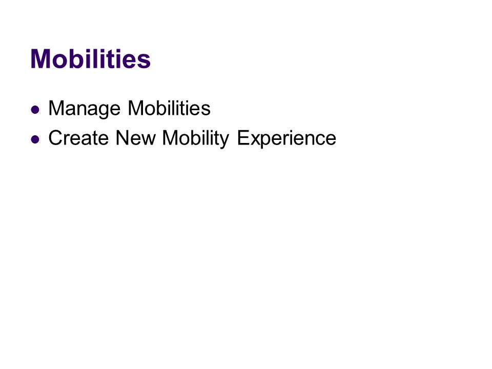 Mobilities Manage Mobilities Create New Mobility Experience