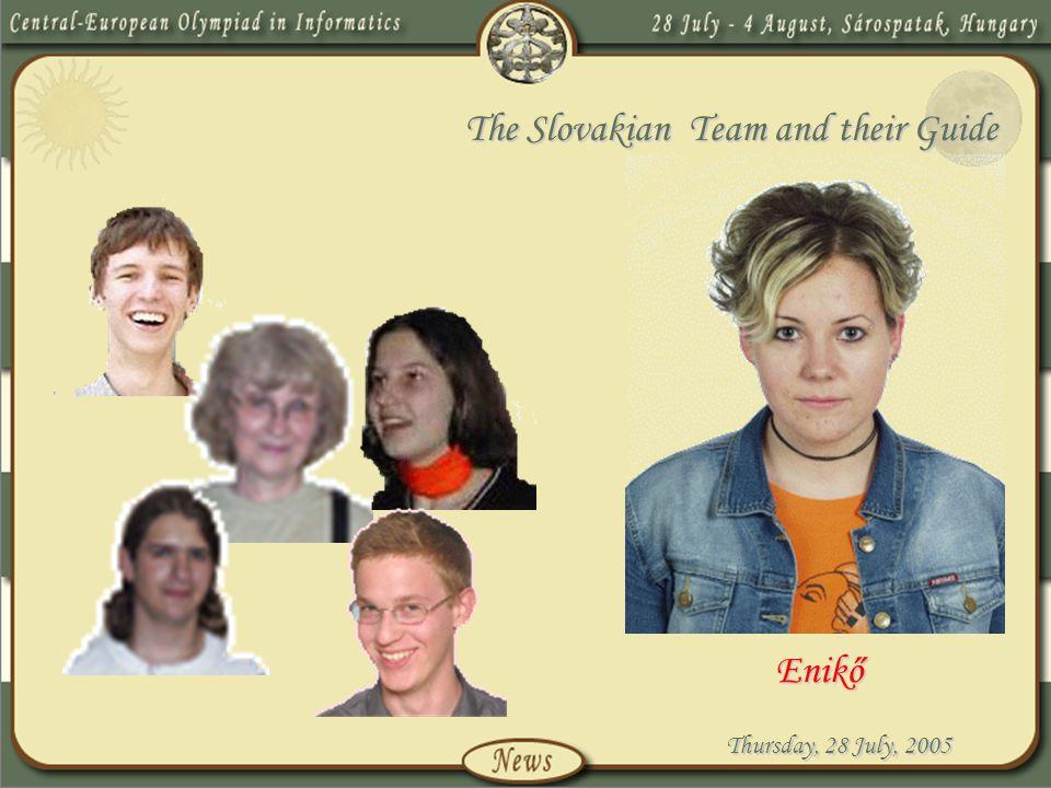 Thursday, 28 July, 2005 The Slovakian Team and their Guide Enikő