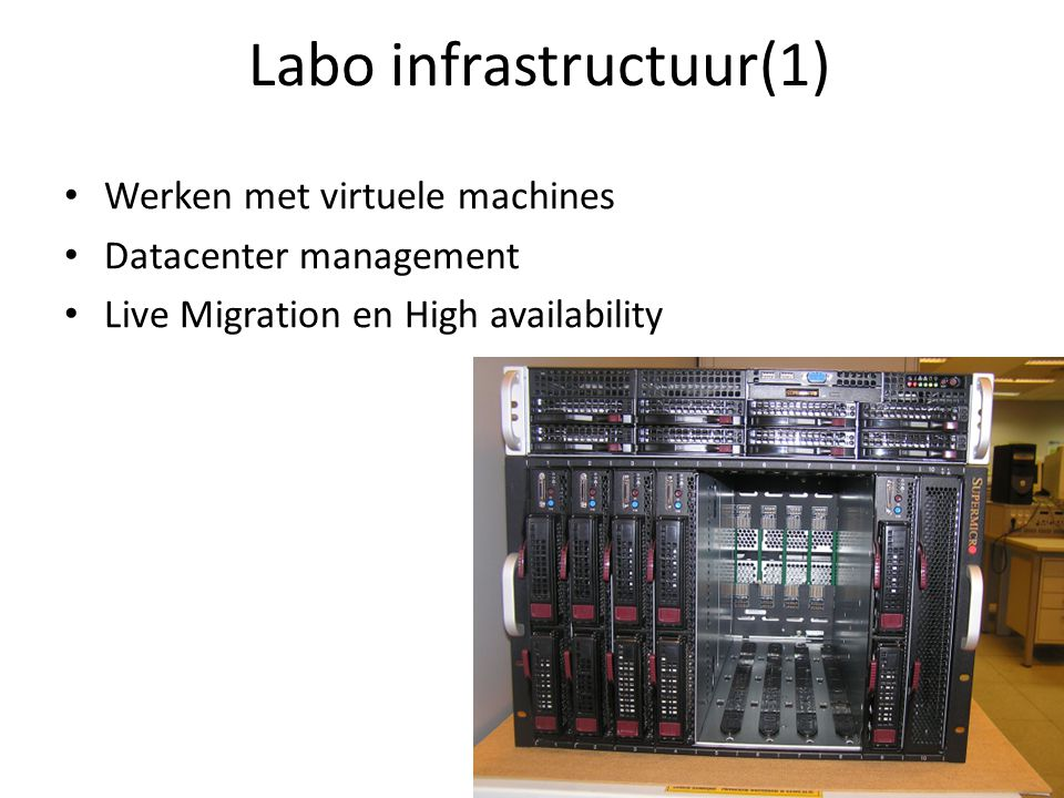 Labo infrastructuur(1) Werken met virtuele machines Datacenter management Live Migration en High availability