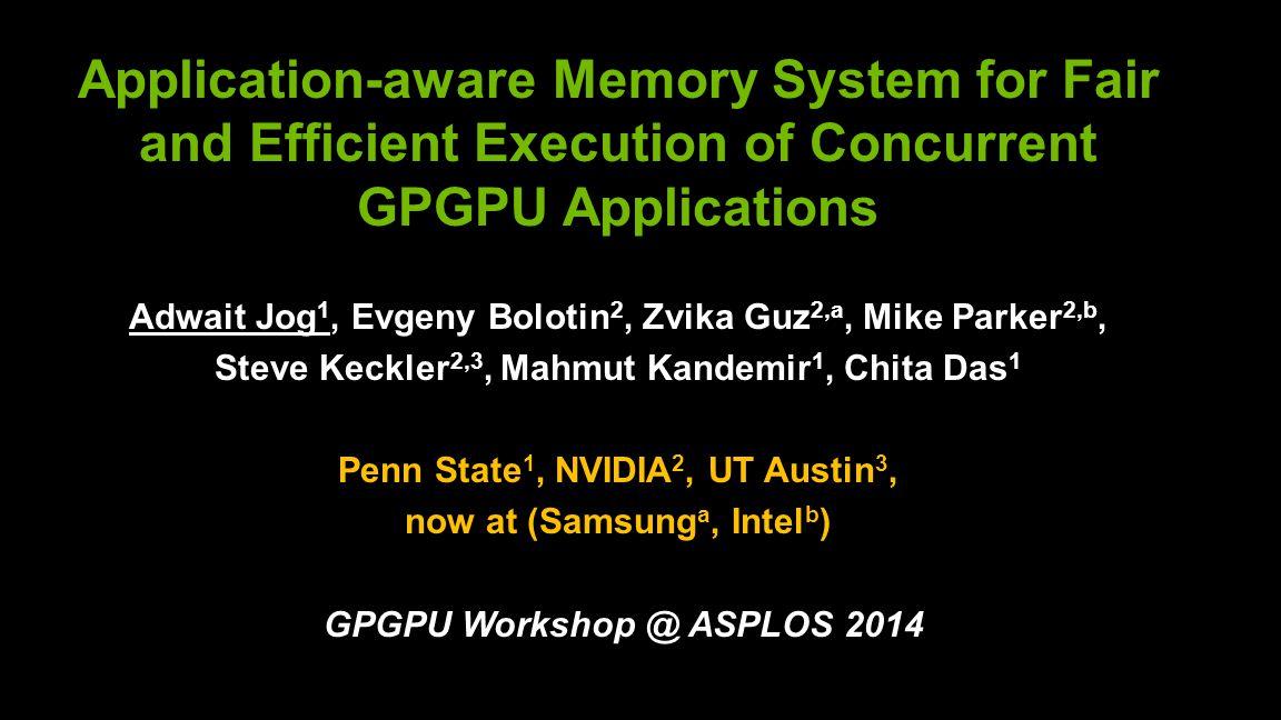 Era of Throughput Architectures GPUs are scaling: Number of CUDA Cores, DRAM bandwidth 2 GTX 780 Ti (Kepler) 2880 cores (336 GB/sec) GTX 275 (Tesla) 240 cores (127 GB/sec) GTX 480 (Fermi) 448 cores (139 GB/sec)