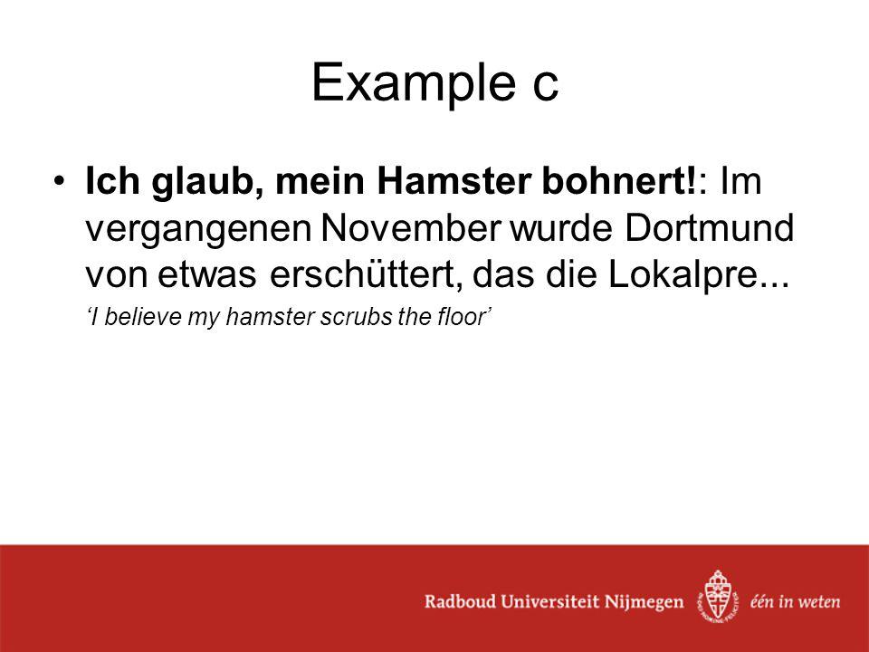 Example c Ich glaub, mein Hamster bohnert!: Im vergangenen November wurde Dortmund von etwas erschüttert, das die Lokalpre...