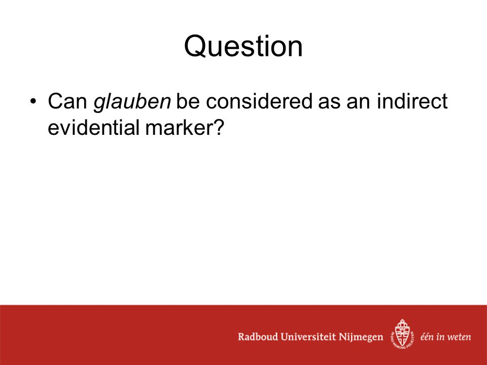 Question Can glauben be considered as an indirect evidential marker