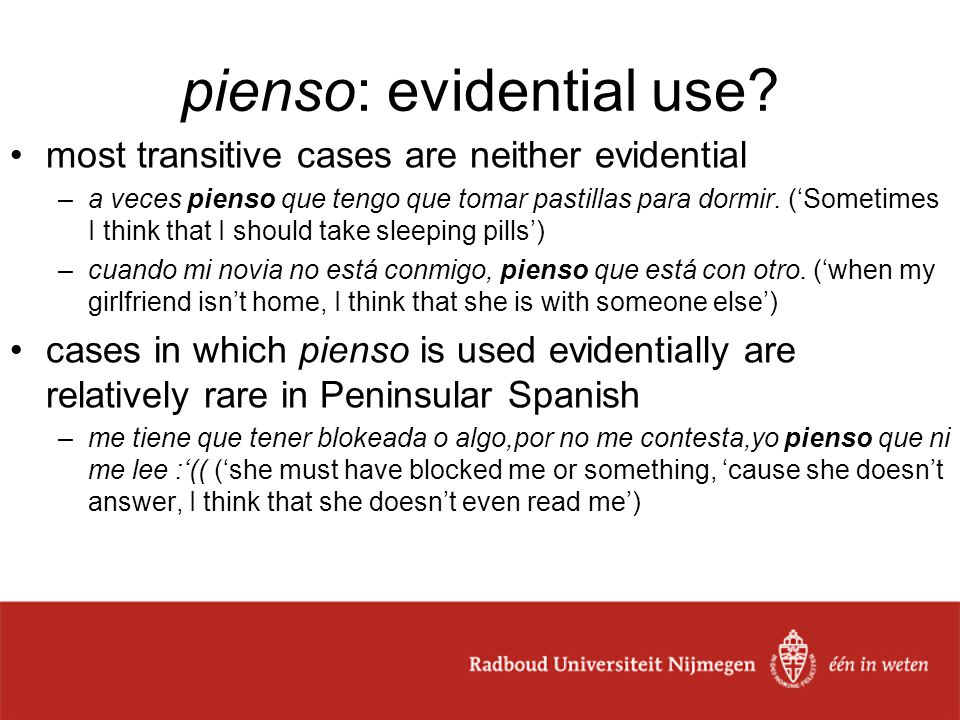 pienso: evidential use.