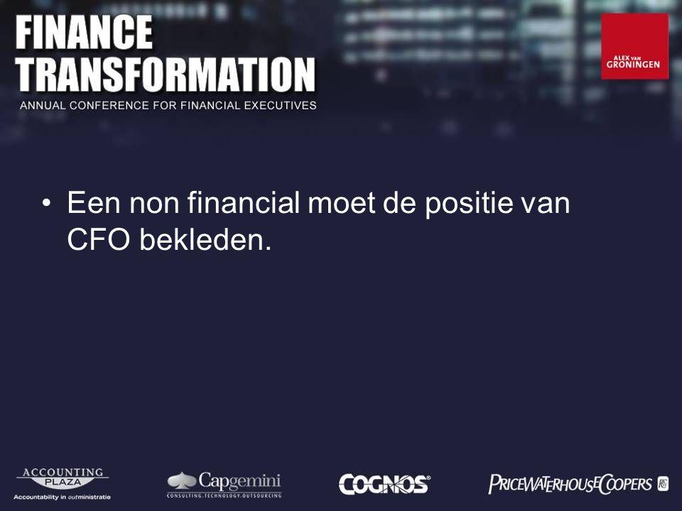 Een non financial moet de positie van CFO bekleden.