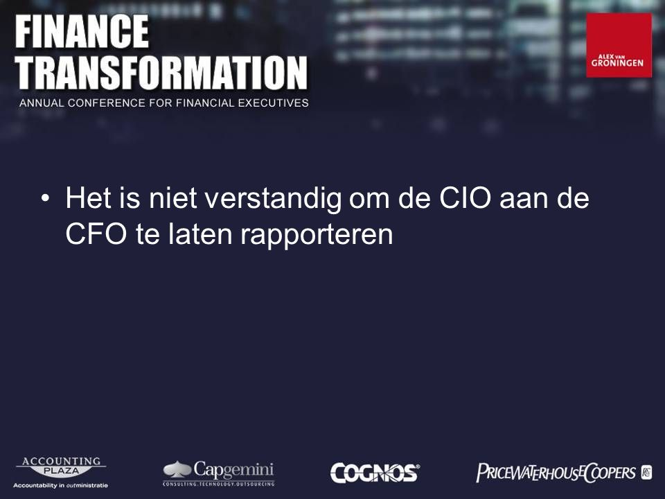 Het is niet verstandig om de CIO aan de CFO te laten rapporteren