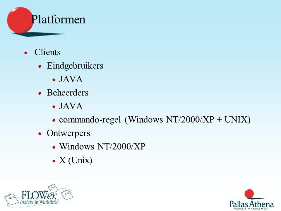 Platformen  Database management systemen  FLOWer  Oracle  SQL Server  (MySQL)  Andere koppelingen via mapping mechanisme  Oracle  SQL Server  (MySQL)