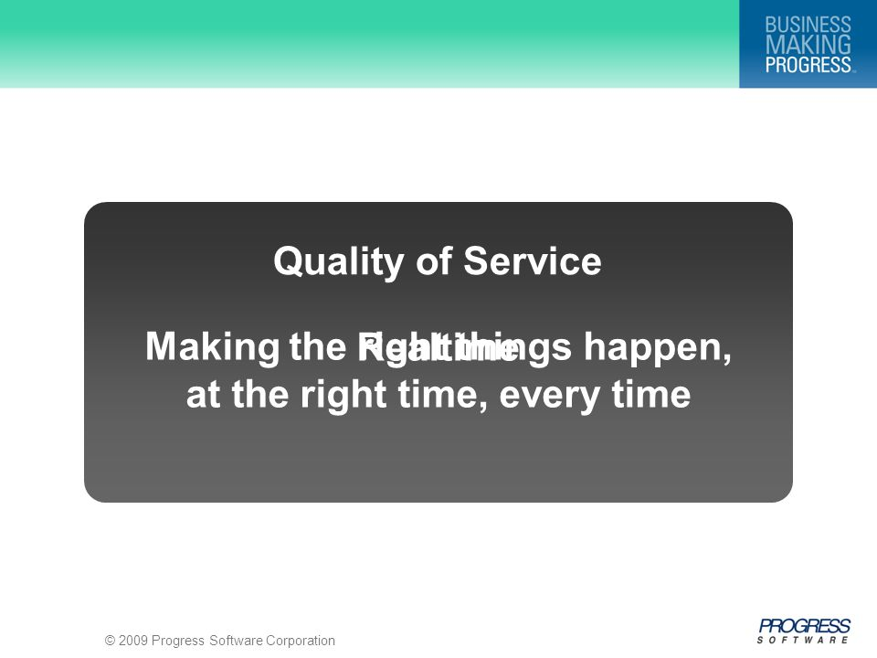 Realtime Quality of Service Making the right things happen, at the right time, every time