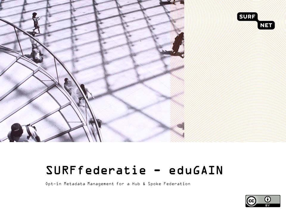 SURFfederatie - eduGAIN Opt-in Metadata Management for a Hub & Spoke Federation