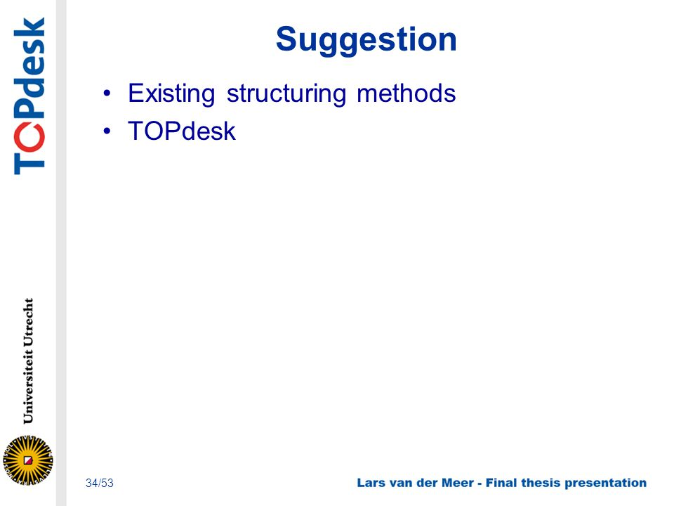 Existing structuring methods TOPdesk 34/53
