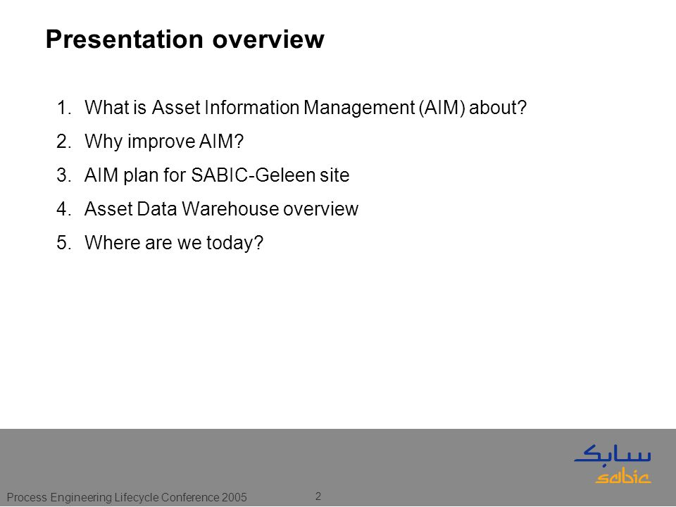Process Engineering Lifecycle Conference 2005 2 Presentation overview 1.What is Asset Information Management (AIM) about.