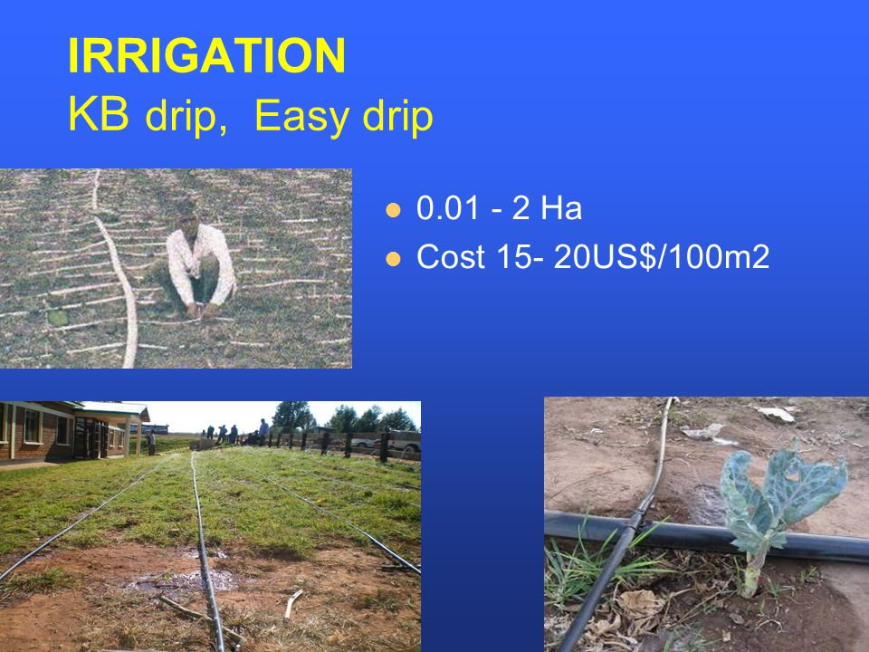 IRRIGATION KB drip, Easy drip 0.01 - 2 Ha Cost 15- 20US$/100m2