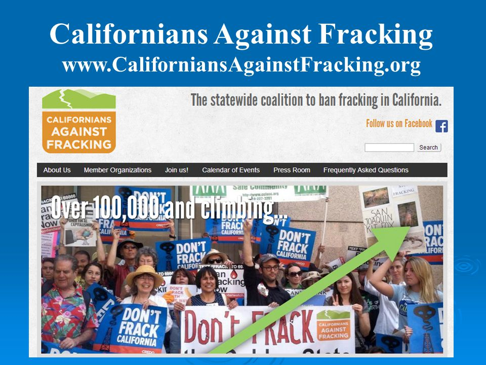 Californians Against Fracking www.CaliforniansAgainstFracking.org